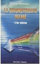 Livre de Dr PierreFragnay la Chromothérapie Iriniene ed.CAMUGLI 1988 luminthérapie-formation.com Martine Roux